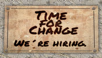 Time for change. We're hiring